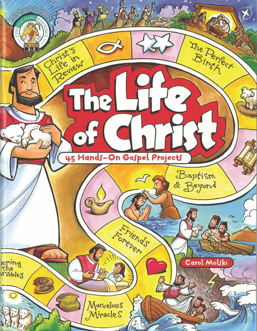 The Life of Christ: 45 Hands on Gospel Projects