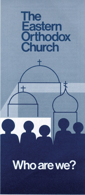 The Eastern Orthodox Church: Who are We Pamphlet