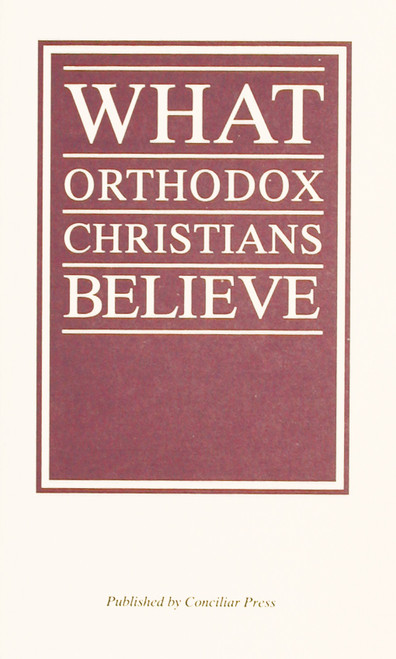 What Orthodox Christians Believe Pamphlet