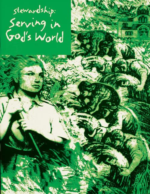 Stewardship: Serving in God's World - Student
