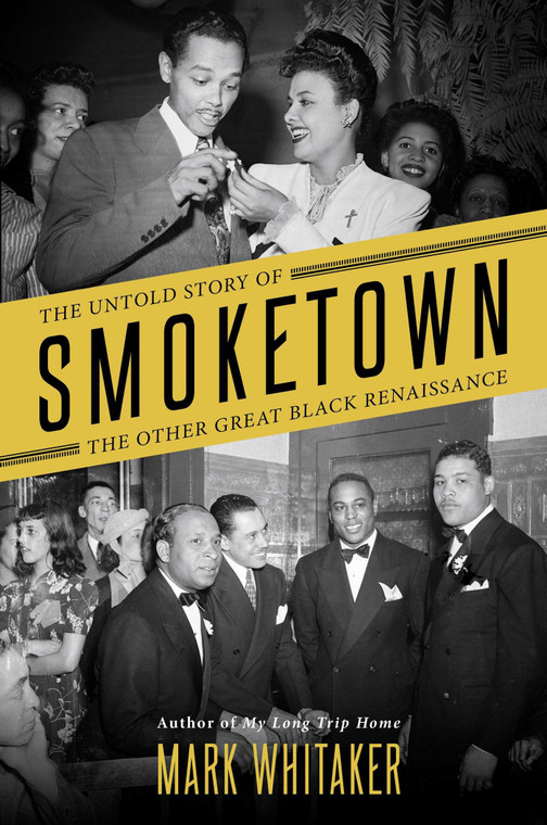 The Untold Story of Smoketown: The Other Great Black Renaissance