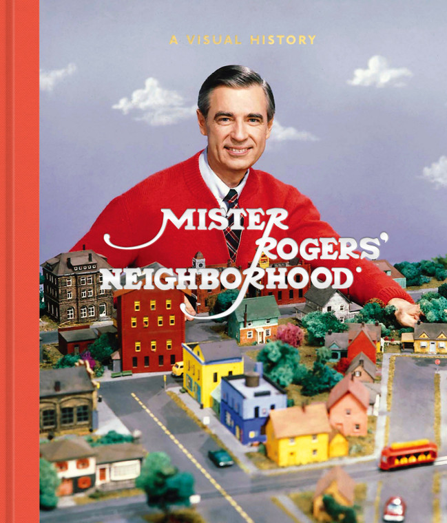 Mister Rogers Neighborhood: A Visual History. Written By Melissa Wagner, Tim Lybarger, and Jenna McGuiggan. Foreward by Tom Hanks. Hardcover Book.