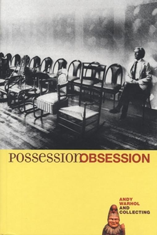 "A book cover with a black and white photo of Andy Warhol sitting in a chair in a long line of chairs against a wall.  The bottom third of the cover is bright yellow with the title ""Possession Obsession"" and a wooden ""Punch"" figure."