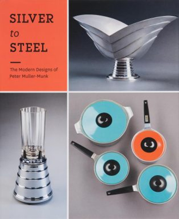 Silver to Steel: The Modern Designs of Peter Muller-Munk