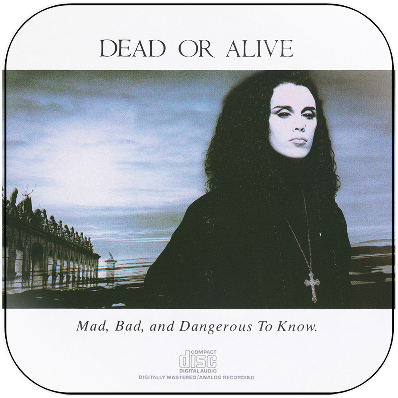 Mad Bad And Dangerous To Know Album