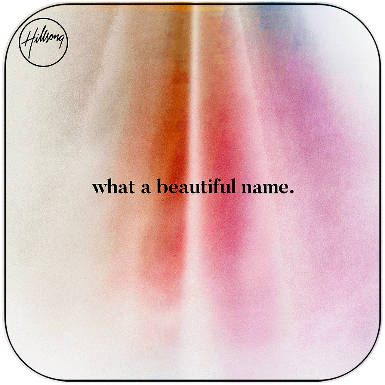Hillsong Worship - What A Beautiful Name-1 Album Cover Sticker