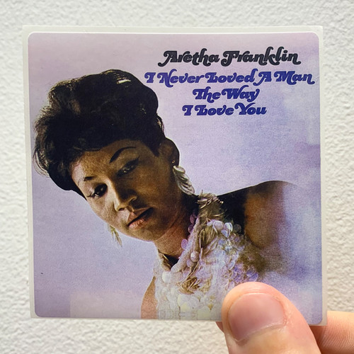 Aretha Franklin I Never Loved A Man the Way I Loved You Album Cover Sticker