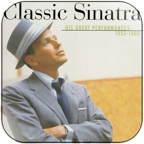 Frank Sinatra Classic Sinatra His Great Performances 1953 1960 Album Cover Sticker