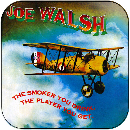 Joe Walsh The Smoker You Drink The Player You Get Album Cover Sticker