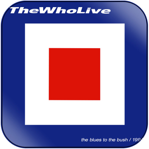 The Who The Who Live The Blues To The Bush 1999 Album Cover Sticker