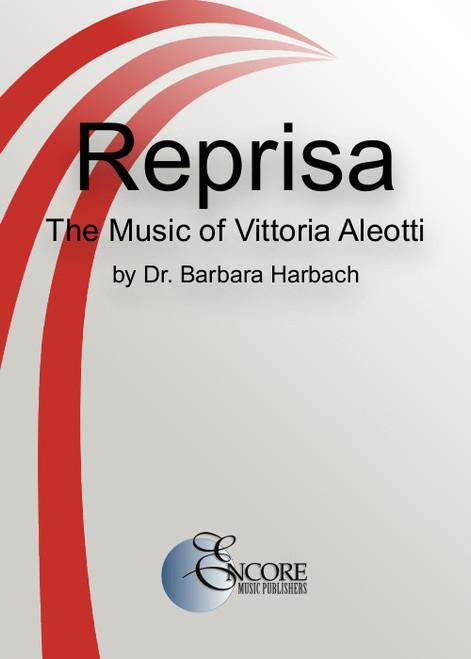 Reprisa, The Music of Vittoria Aleotti by Barbara Harbach