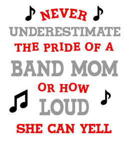 Never underestimate a band mom