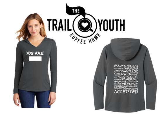 Trail Youth You Are Long Sleeve Hoodie