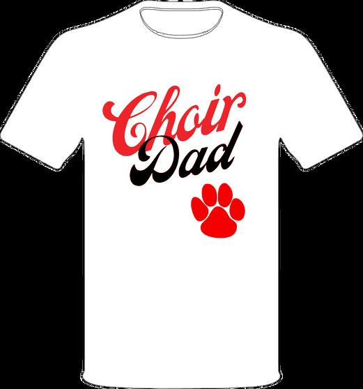 Choir Dad T shirt