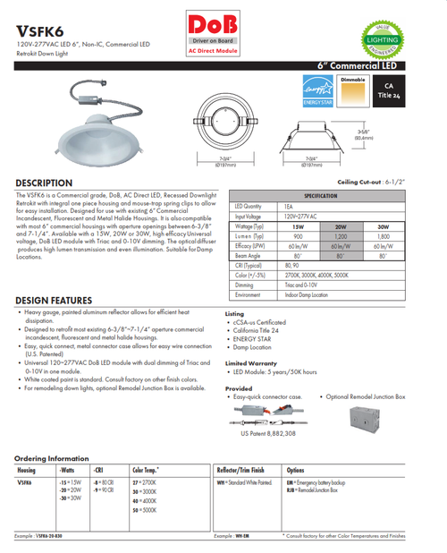 VSFK6 is a Commercial grade, DoB, AC Direct LED, Recessed Downlight Retrokit with integral one piece housing and mouse-trap spring clips to allow for easy installation