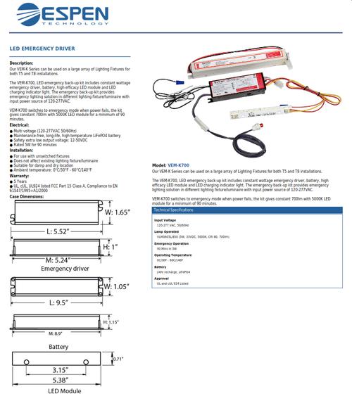 VEM-K700   EM backup package for 90mins 700lm 5W 5000K; contains EM driver VEML20MV-1/VEML25MV-1, battery BA/96L/2.0AH, module VLM0605L/850. Pre-wiring; individual package.