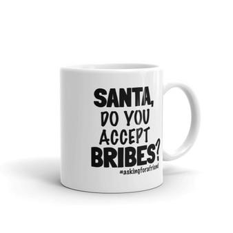 Santa, Do You Accept Bribes Holiday Mug