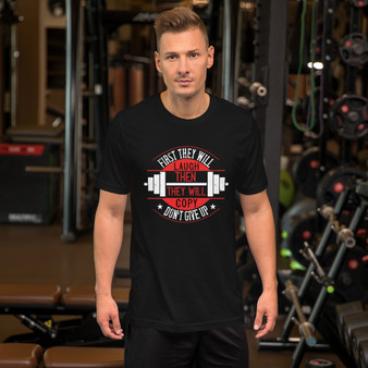 Fitness They will Mock and Then Join You Motivational Short-Sleeve Unisex T-Shirt