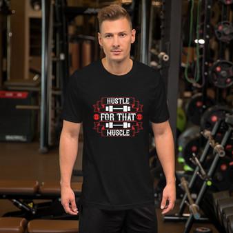 Fitness Hustle For That Muscle Motivational Short-Sleeve Unisex T-Shirt