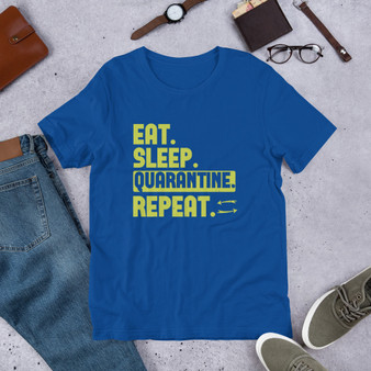 Eat. Sleep. Quarantine. Repeat. Short-Sleeve Unisex T-Shirt