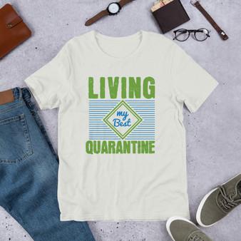 Living My Best Quarantine Short-Sleeve Unisex T-Shirt
