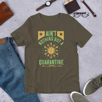 Ain't Nothing But A Quarantine Short-Sleeve Unisex T-Shirt