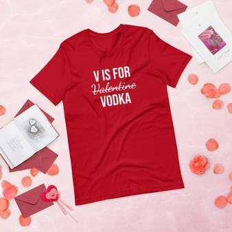 V Is For Vodka Short-Sleeve Unisex T-Shirt
