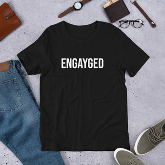 Engayged Short-Sleeve Unisex T-Shirt