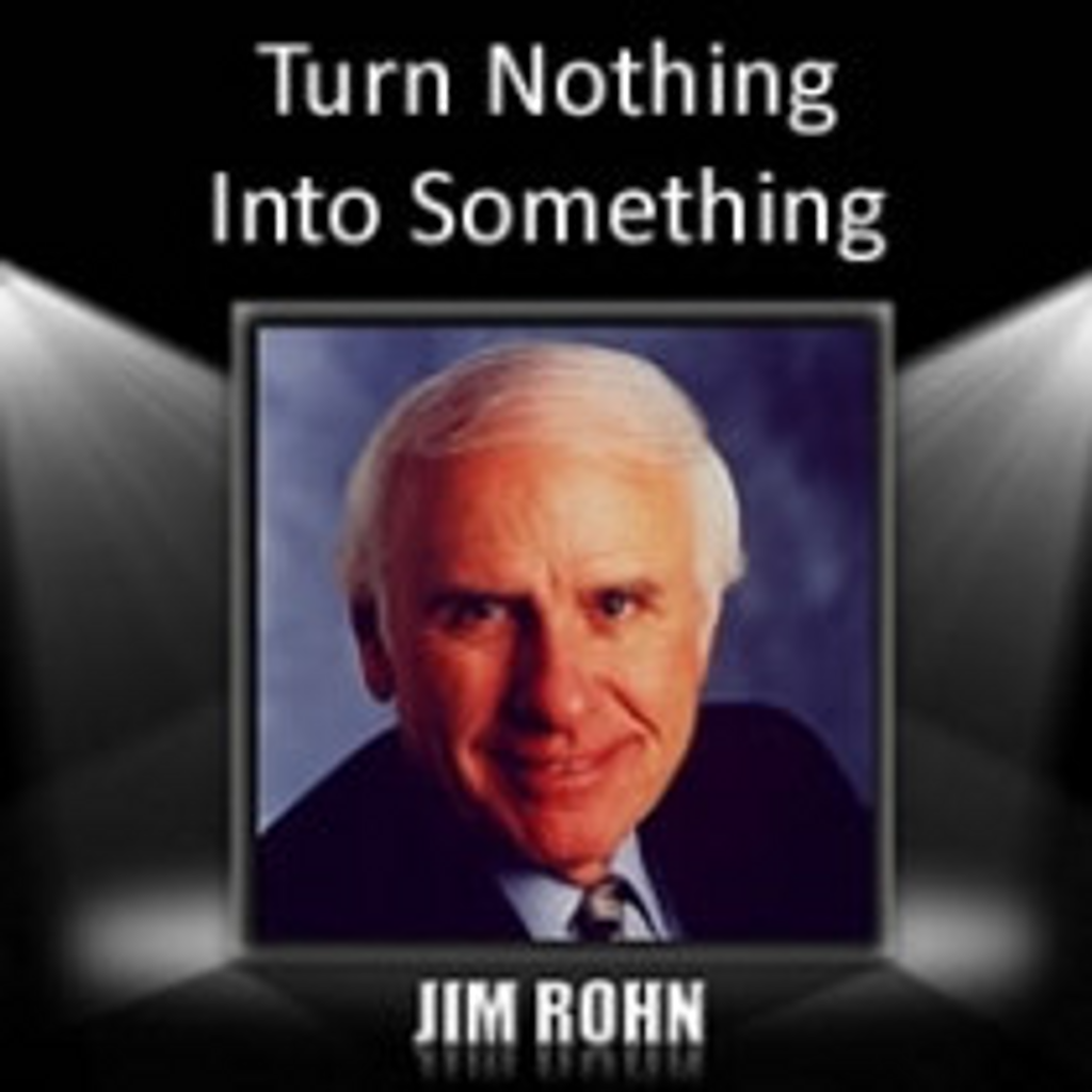 Turn Nothing Into Something MP3 Audio Program by Jim Rohn