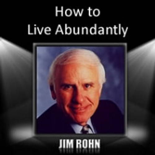 How to Live Abundantly MP3 Audio Program by Jim Rohn