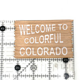 Real Wooden Colorado Welcome Sticker Made in USA 1 Count