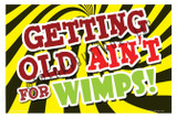 Getting Old Not for Wimps Sticker