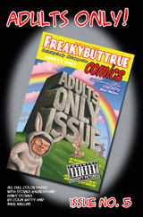 freakybuttrue comic V1 #8  This is an official, new, full colorcomic book. Helmed by Colin Batty, With illustrated stories by our own peculiarists like Mike Wellins, the unknown cartoonist and more. Full color pages of fun and laughs and a center fold, Cover by Colin Batty. Limited edition.