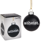 """Glass ornament 2"""" diameter Expresses disbelief in a supreme being Festive"""