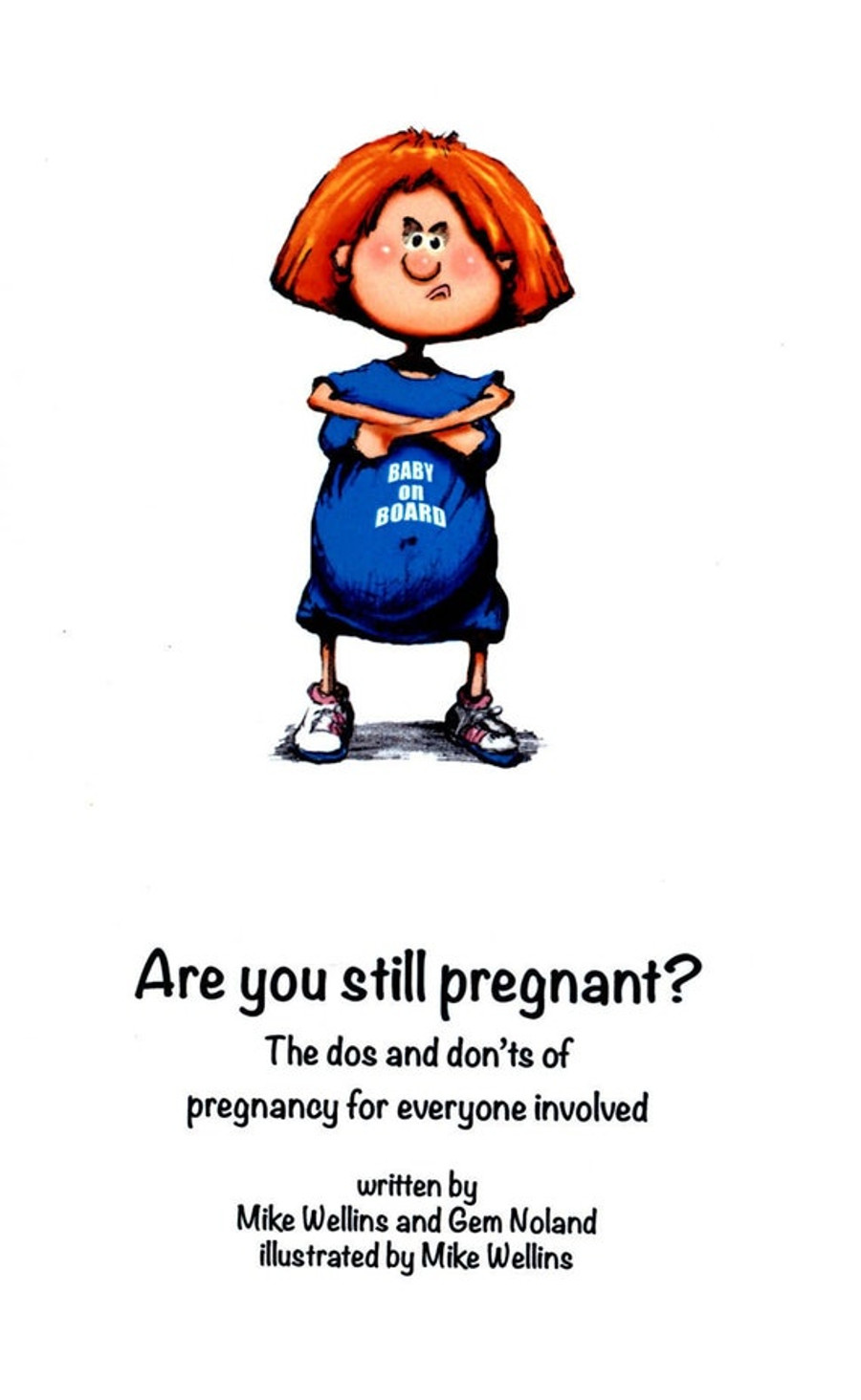 Are You Still Pregnant? by Mike Wellins and  Gem Noland