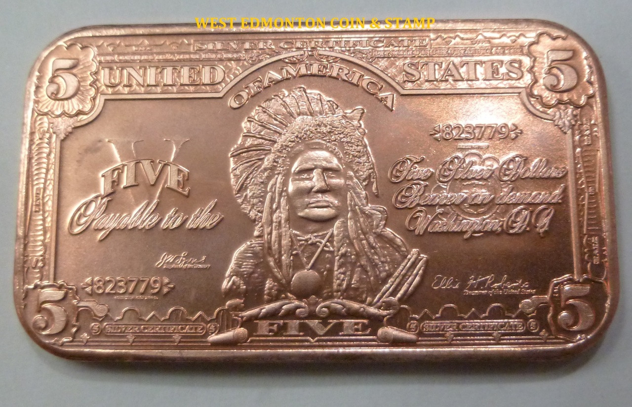 1899 5 Indian Chief Silver Certificate 1 Oz Copper Ingot West