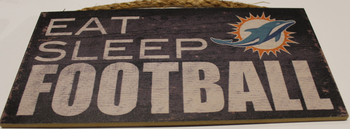 """MIAMI DOLPHINS - OFFICIAL EAT SLEEP FOOTBALL  6 X 12"""" WOODEN SIGN"""