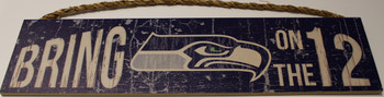 "SEATTLE SEAHAWKS - OFFICIAL BRING ON THE 12 4 X 16"" WOODEN SIGN"