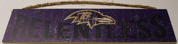 "BALTIMORE RAVENS - OFFICIAL RELENTLESS 4 X 16"" WOODEN SIGN"