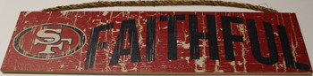 "SAN FRANCISCO 49ERS - OFFICIAL FAITHFUL  4 X 16"" WOODEN SIGN"