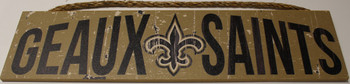 "NEW ORLEANS SAINTS - OFFICIAL GEAUX SAINTS 4 X 16"" WOODEN SIGN"