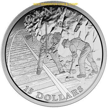 2015 $15 FINE SILVER COIN EXPLORING CANADA: BUILDING THE CANADIAN PACIFIC RAILWAY