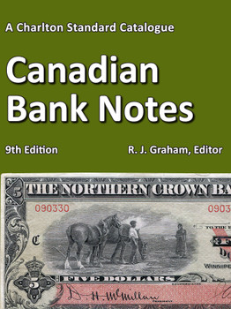 2019 CHARLTON STANDARD CATALOGUE OF CANADIAN BANKNOTES - 9TH EDITION