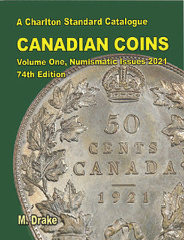 2021 CHARLTON STANDARD CATALOGUE OF CANADIAN COINS VOLUME ONE 74th EDITION