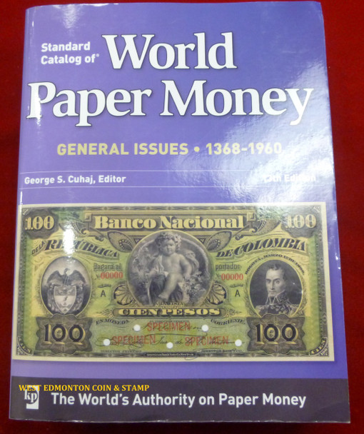 STANDARD CATALOG OF WORLD PAPER MONEY - GENERAL ISSUES - 1368 TO 1960 - 13TH EDITION