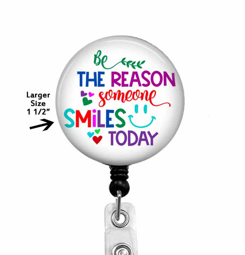 Be The Reason Someone Smiles Today on black badge reel