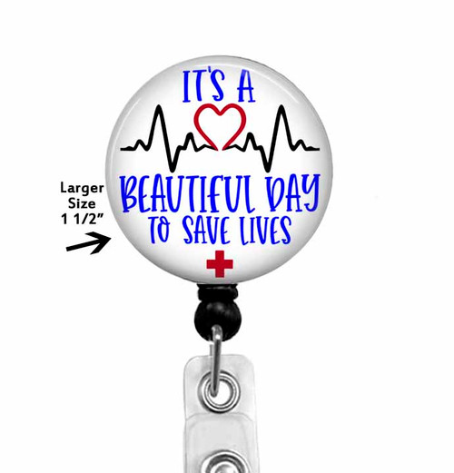 It's a beautiful day to save lives from badge reel boutique.