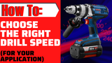 Choosing Drill Speed