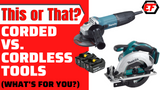Corded vs. Cordless Tools - What's For You?