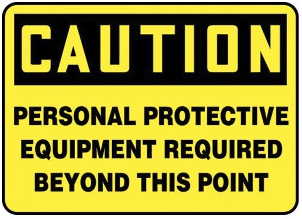 Accuform MPPA656VP OSHA Caution Safety Sign: Personal Protective Equipment Required Beyond This Point